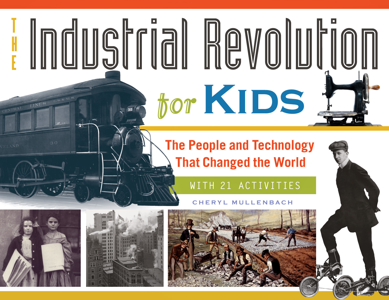 The Industrial Revolution for Kids: Interview and Giveaway