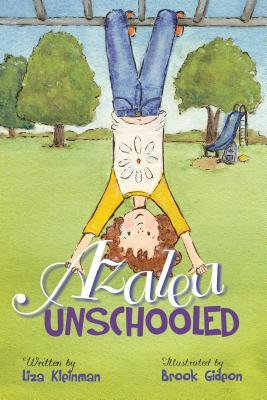 Azalea, Unschooled—A Giveaway!
