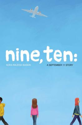 Nine, Ten: A September 11 Story--Nora Raleigh Baskin Interview and Giveaway