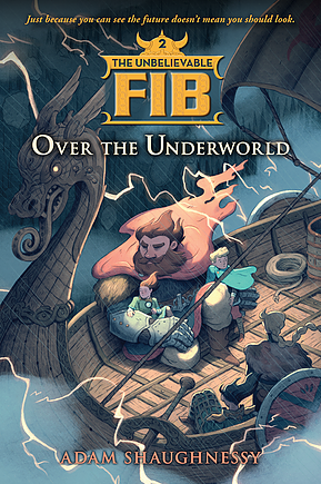 Adam Shaughnessy and THE UNBELIEVABLE FIB: BK II Over The Underworld